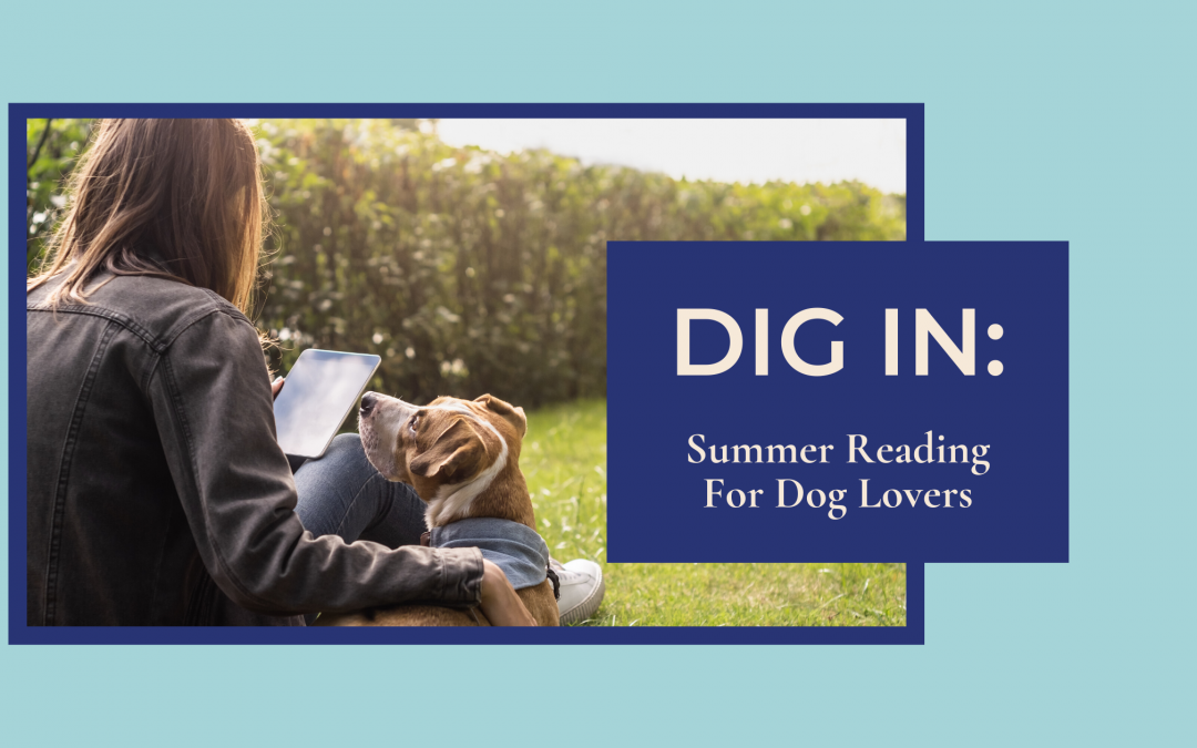 Dig In: Summer Reading for Dog Lovers