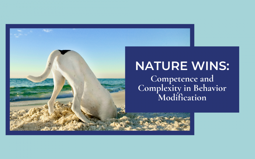 Nature Wins: Competence and Complexity in Behavior Modification