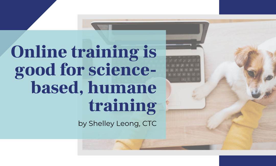 Online training is good for science-based, humane training